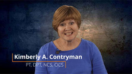Learn From the Expert - <strong>Kimberly A. Contryman, PT, DPT, NCS, OCS</strong>